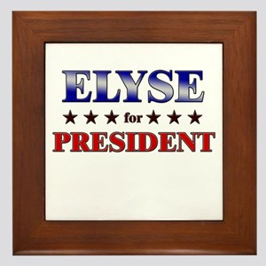 ELYSE for president Framed Tile