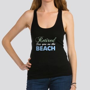 Retired See You On The Beach Racerback Tank Top