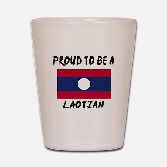 Proud To Be Laotian Shot Glass