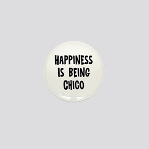 Happiness is being Chico Mini Button