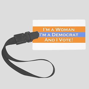 I'm a woman, I'm a democrat, and I vote! Luggage T