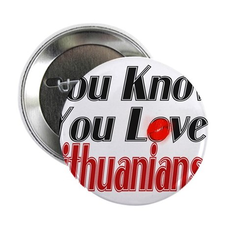 """You know you love Lithuania 2.25"""" Button"""