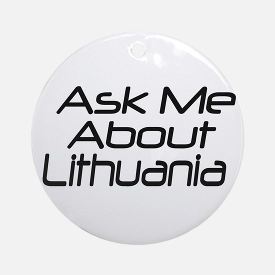 Ask me about Lithuania Ornament (Round)