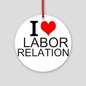 I Love Labor Relations Round Ornament