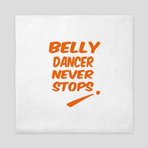 Belly Dancer Never Stops Queen Duvet