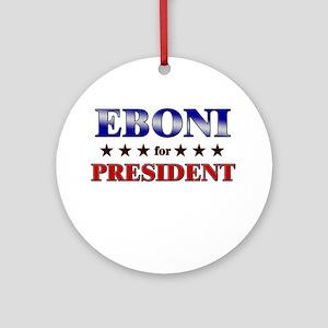 EBONI for president Ornament (Round)