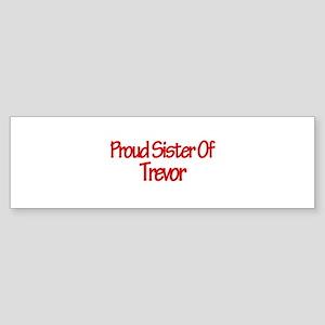 Proud Sister of Trevor Bumper Sticker