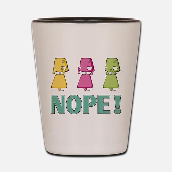 NOPE! Shot Glass