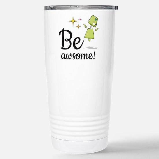 Be Awsome! Travel Mug