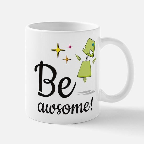 Be Awsome! Mugs