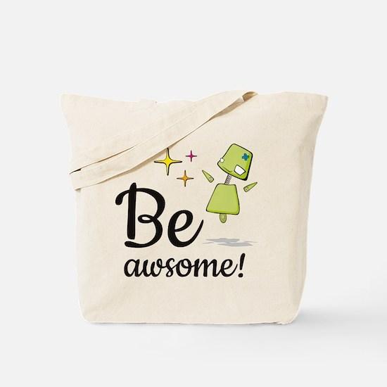 Be Awsome! Tote Bag