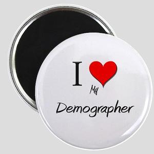 I Love My Demographer Magnet