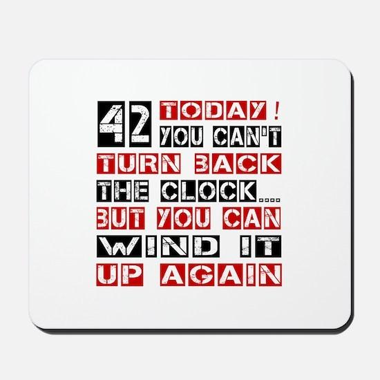 42 Turn Back Birthday Designs Mousepad