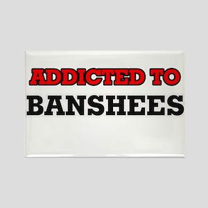 Addicted to Banshees Magnets