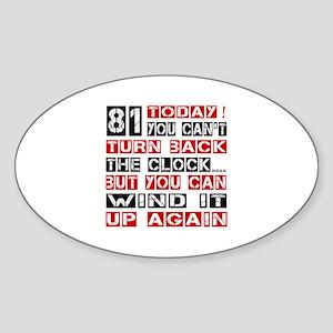 81 Turn Back Birthday Designs Sticker (Oval)