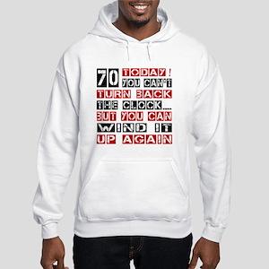 70 Turn Back Birthday Designs Hooded Sweatshirt