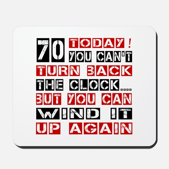 70 Turn Back Birthday Designs Mousepad