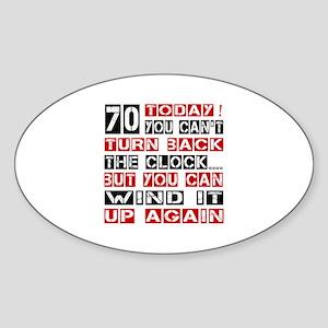 70 Turn Back Birthday Designs Sticker (Oval)