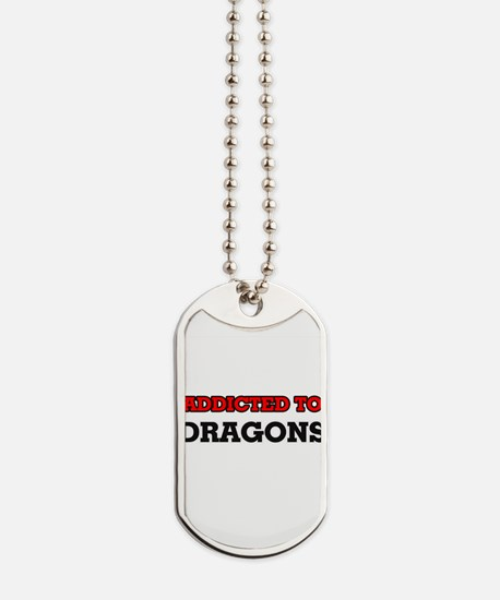 Addicted to Dragons Dog Tags