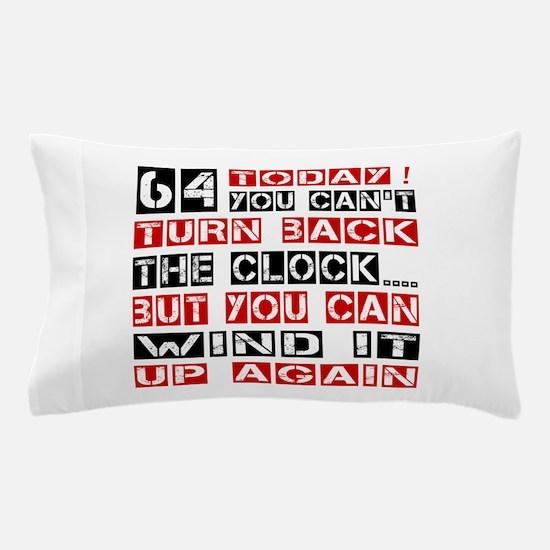 64 Turn Back Birthday Designs Pillow Case