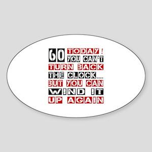 60 Turn Back Birthday Designs Sticker (Oval)