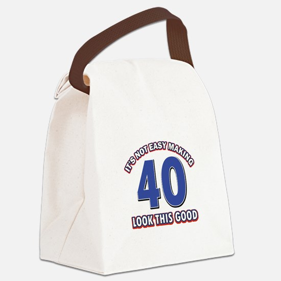 It's Not Easy Making 40 look This Canvas Lunch Bag
