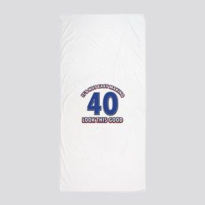 It's Not Easy Making 40 look This Good Beach Towel