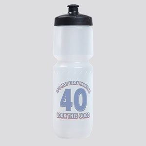 It's Not Easy Making 40 look This Go Sports Bottle