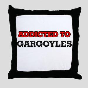 Addicted to Gargoyles Throw Pillow
