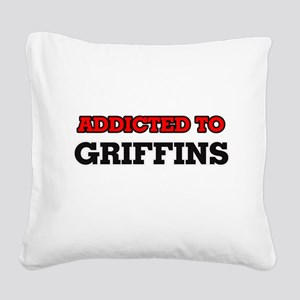 Addicted to Griffins Square Canvas Pillow