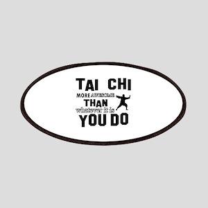 Tai Chi Chuan More Awesome Than What You Do Patch