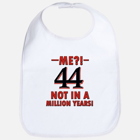 44 Not in A Million Years Bib