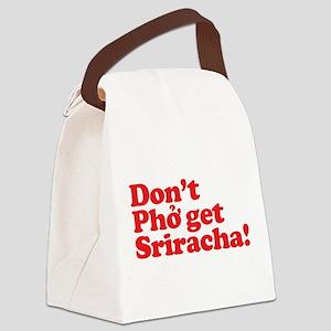 Dont Pho get Sriracha! Canvas Lunch Bag