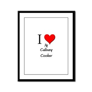 I Love My Culinary Cooker Framed Panel Print