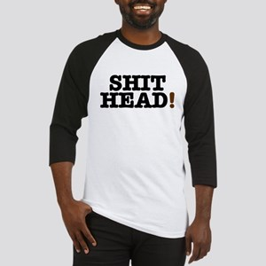 SHIT HEAD! Baseball Jersey