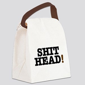 SHIT HEAD! Canvas Lunch Bag
