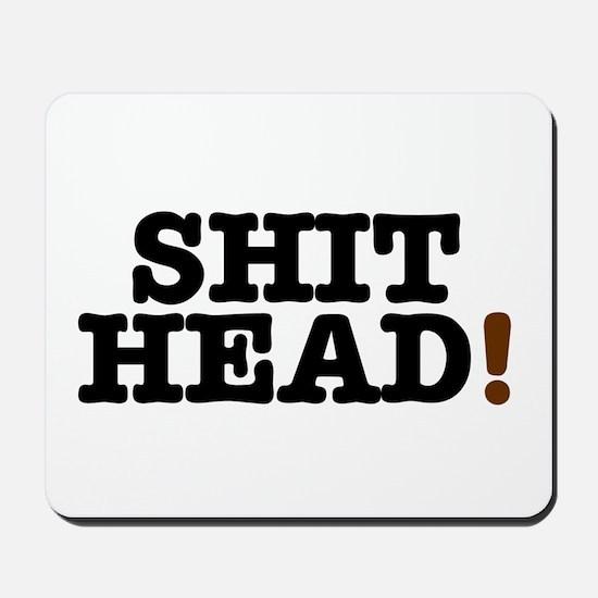 SHIT HEAD! Mousepad
