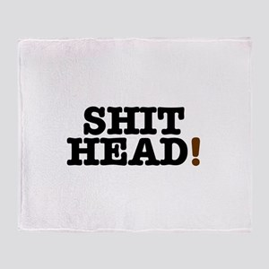 SHIT HEAD! Throw Blanket
