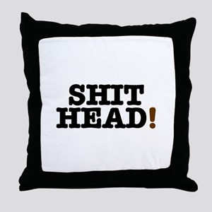 SHIT HEAD! Throw Pillow