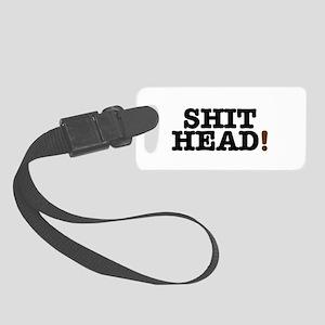 SHIT HEAD! Small Luggage Tag