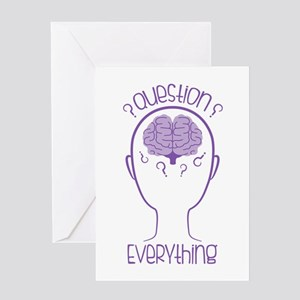 Question Everything Greeting Cards