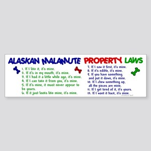 Alaskan Malamute Property Laws 2 Bumper Sticker