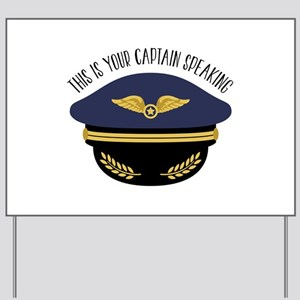 Your Captain Yard Sign