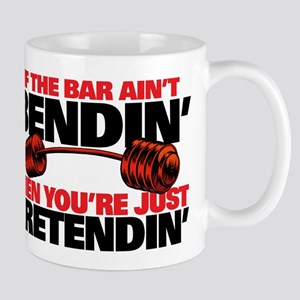 IF THE BAR AINT BENDIN' Mugs