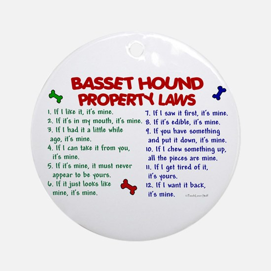 Basset Hound Property Laws 2 Ornament (Round)