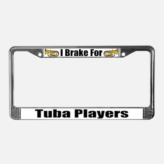 I Brake For Tuba Players License Plate Frame