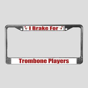 I Brake For Trombone Players License Plate Frame