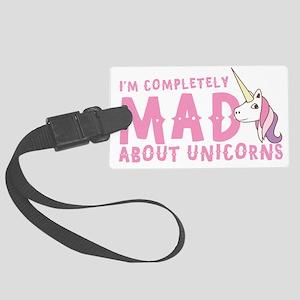 I'm completely MAD about unicorn Large Luggage Tag