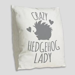 Crazy Hedgehog Lady Burlap Throw Pillow