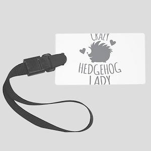Crazy Hedgehog Lady Large Luggage Tag